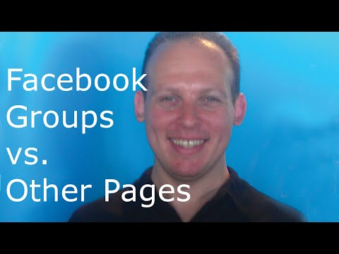 What type of Facebook page should you start? Facebooks groups vs business pages vs. fan pages