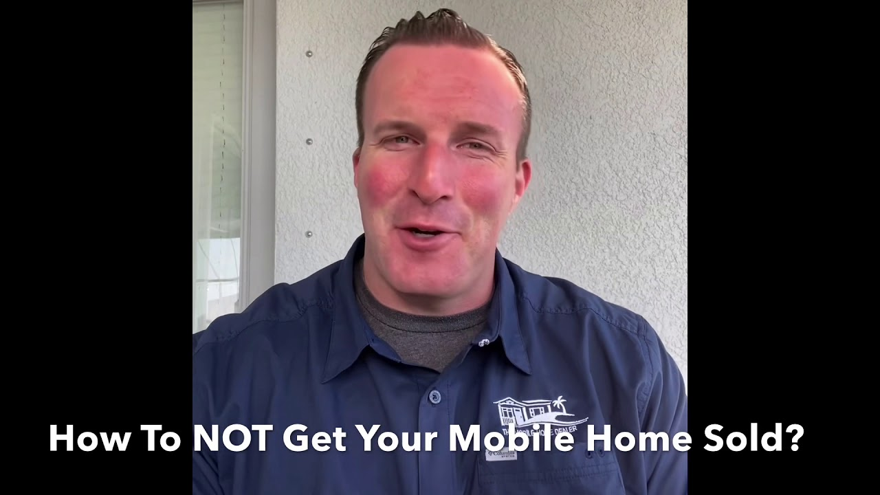 How To NOT Get Your Mobile Home Sold