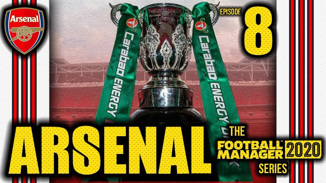 FM20 ARSENAL - EP8 - CARABAO CUP FINAL VS EVERTON ...