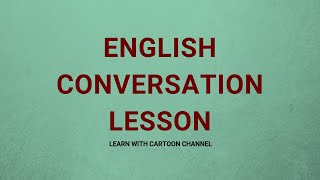 english practice conversation - english conversation lesson
