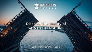 Visit Saint Petersburg in Russia with Radisson Hotels
