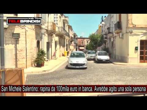 San Michele Salentino: rapina da 100mila euro in banca. Avrebbe agito una sola persona