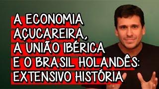 A Economia Açucareira, a União Ibérica e o Brasil Holandês - Extensivo História | Descomplica