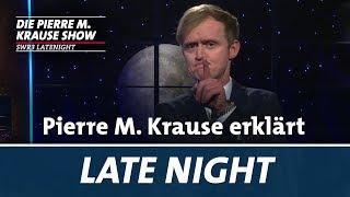 Pierre M. Krause erklärt Late Night