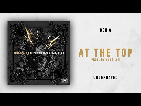 Don Q - At The Top (Underrated)