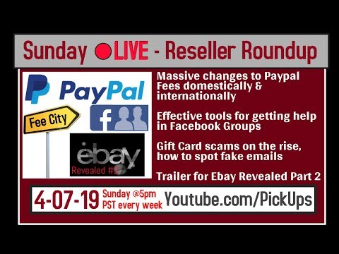 Reseller Roundup 4-7-19 Paypal FEE Hike! Facebook Group Usage! Ebay Revealed 2 Trailer and more!