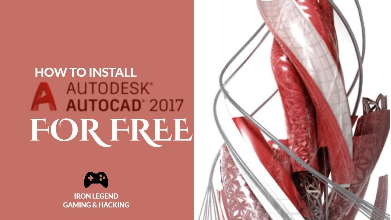 How To Install AutoCad 2017 For Free