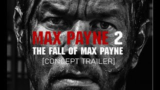 The Fall Of Max Payne / Max Payne 2 [Concept Trailer] 1080p HD