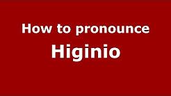 How to pronounce Higinio (Spanish/Argentina) - PronounceNames.com