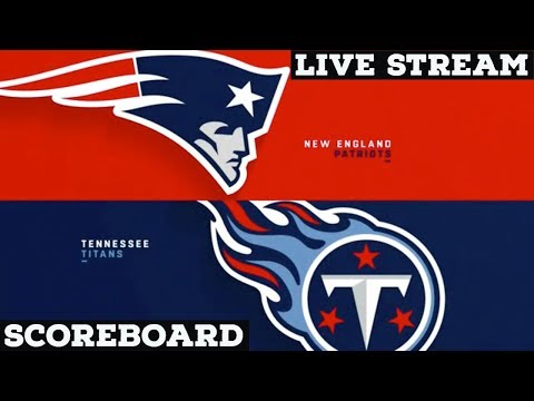 New England Patriots Vs Tennessee Titans Live Stream And Hanging Out