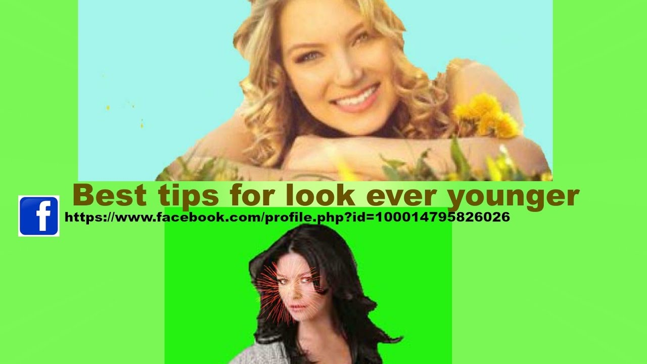 Best tips for look for ever younger