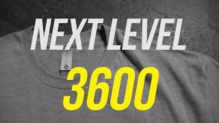 T Shirt Review | Next level 3600