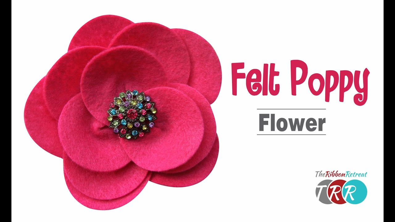 How To Make A Felt Poppy Flower Theribbonretreat Com