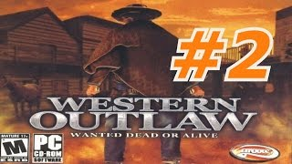 Western Outlaw: Wanted Dead Or Alive - Walkthrough Part 2