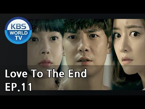 Love To The End | 끝까지 사랑 EP.11 [SUB: ENG, CHN/2018.08.10]