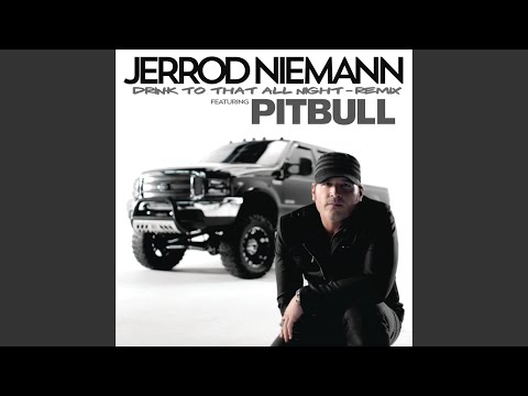 Drink to That All Night (Remix) () (feat. Pitbull)