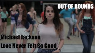 Out Of Bounds celebrates Michael Jackson (Love Never Felt So Good)