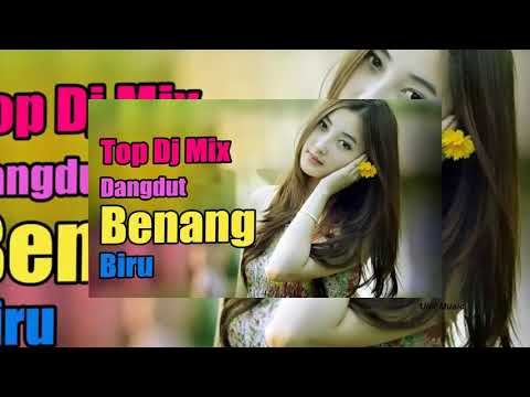 DJ blue thread dangdut koplo good music top
