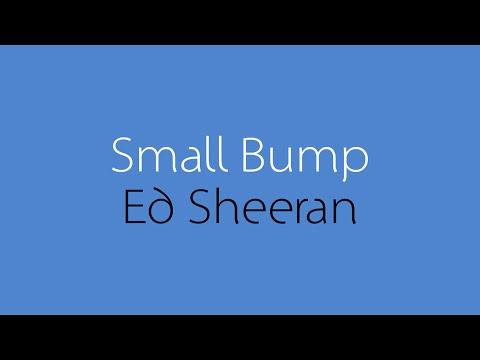 Ed Sheeran - Small Bump Lyrics
