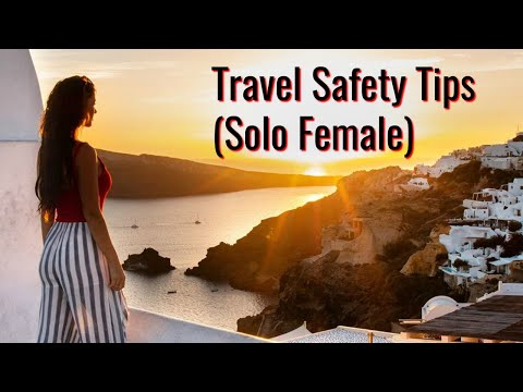 TRAVEL SAFETY TIPS (SOLO FEMALE)