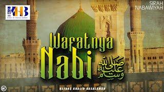 Download Sirah Nabawiyyah ke 25 - Wafatnya Nabi Sallallahu 'Alaihi Wasalam