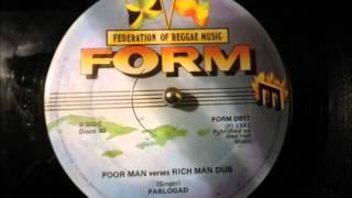 Poor Man verses Rich Man dub - Pablo Gad