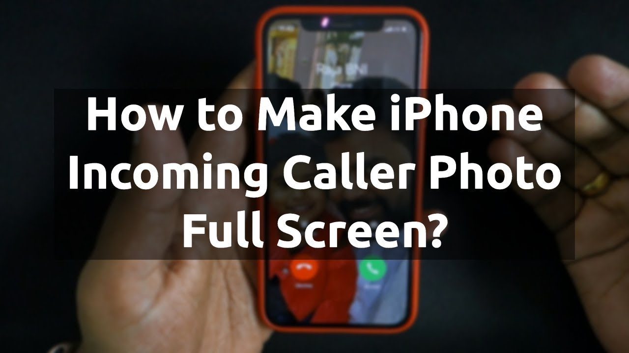How to Make iPhone Caller Photo Full Screen?