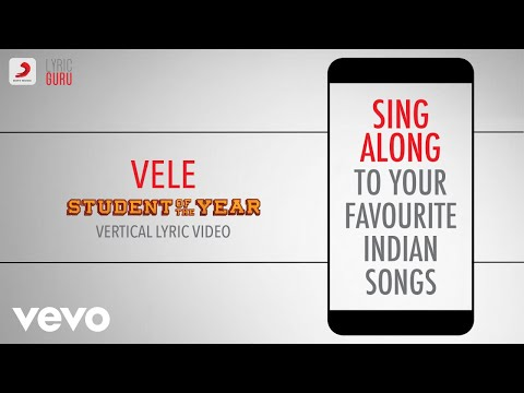 Vele - Student Of The Year|Official Bollywood Lyrics|Vishal Dadlani; Shekhar Ravjiani