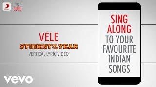 Vele - Student Of The Year|Official Bollywood Lyrics|Vishal Dadlani; Shekhar Ravjiani
