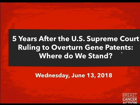 5 Years After the Supreme Court Decision to Overturn Gene Patents  Where do We Stan