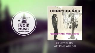 Henry Black - Weeping Willow