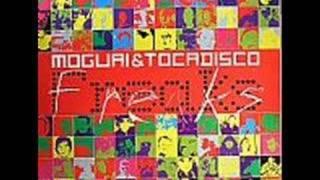 Moguai & Tocadisco - Freaks (Moguai Mix)