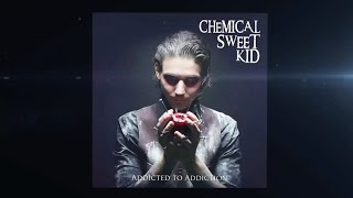 CHEMICAL SWEET KID - Addicted To Addiction (Official Teaser)