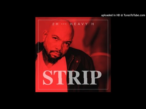 Heavy H STRIP mp3 (2H) Oficial