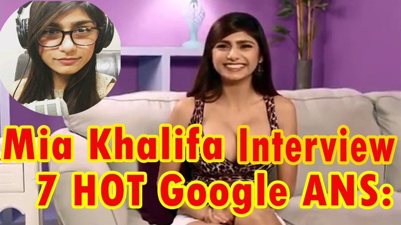 Mia Khalifa Answers The 7 Most-Googled Sex Questions About Foreplay| Mia  khalifa Interview