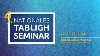 Eindrücke des Nationalen Tabligh Seminars 2016