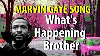 Marvin Gaye What's Happening Brother