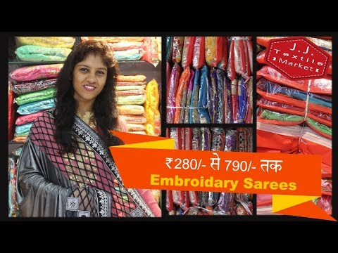 Latest Embroidery Designer Sarees Rs.280/- to Rs.790/- | JJ A/C Textiles