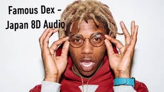 Famous Dex - Japan 8D Audio