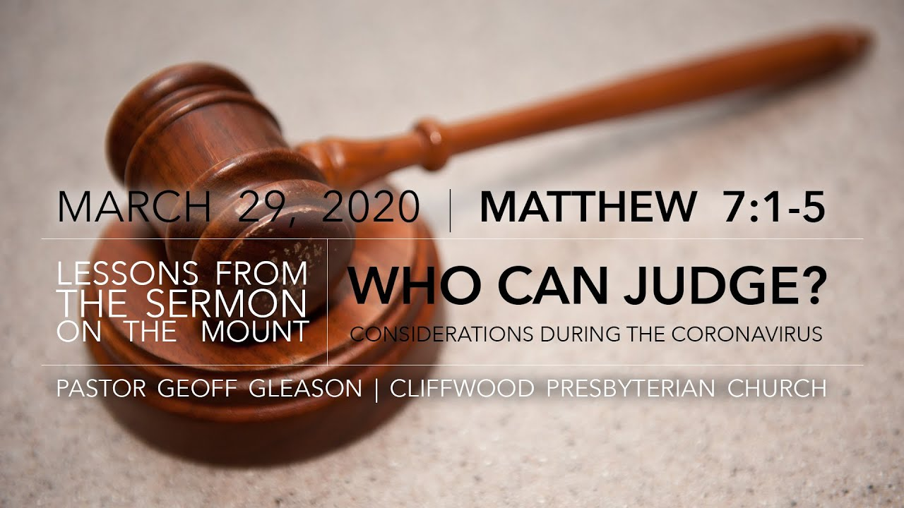 """Matthew 7:1-5  """"Who Can Judge?"""""""