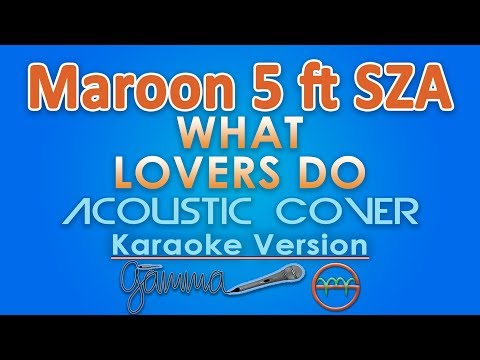 Maroon 5 - What Lovers Do ft. SZA KARAOKE (Acoustic) by GMusic