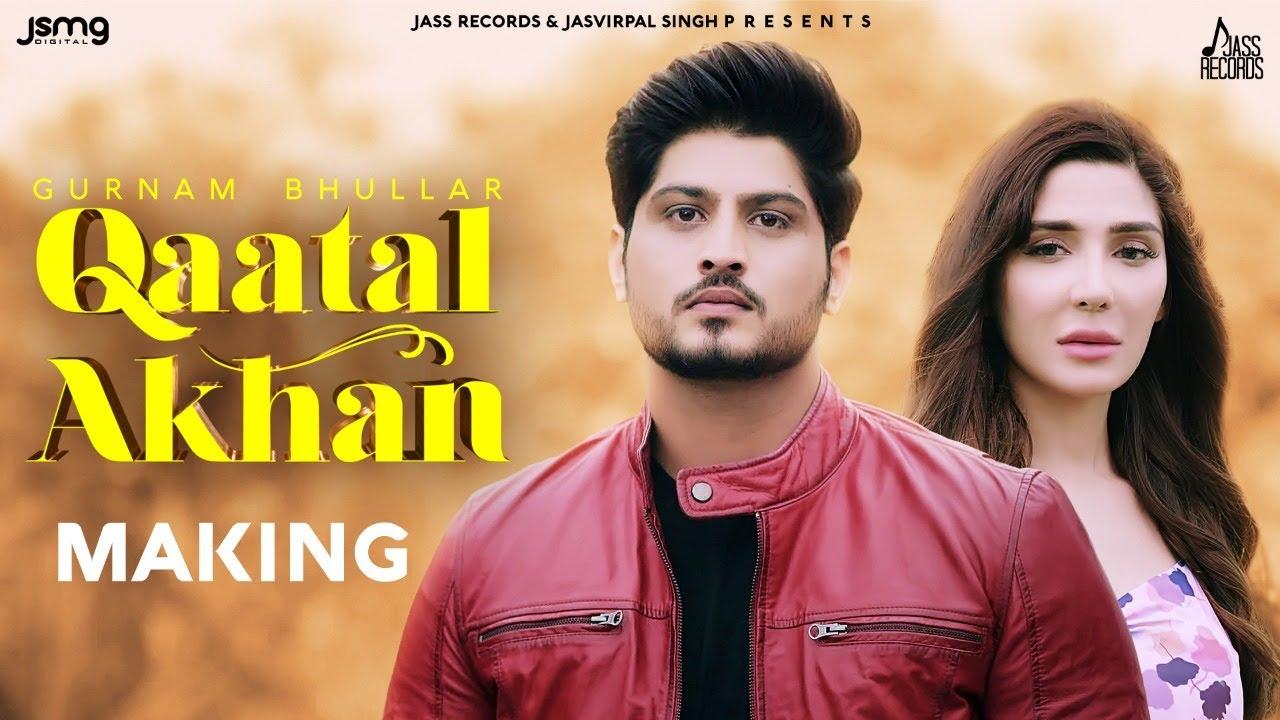 Qaatal Akhan | (Making) | Gurnam Bhullar | Swaalina | MixSingh | Latest Punjabi Song 2020
