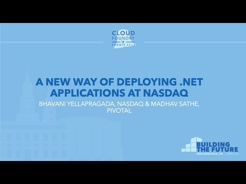 A New Way of Deploying .Net Applications at Nasdaq - Bhavani Yellapragada & Madhav Sathe