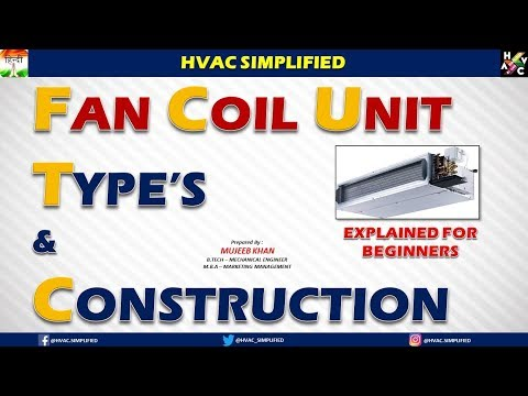 Fan Coil Unit (FCU) Types & Construction Explained Of Beginner's
