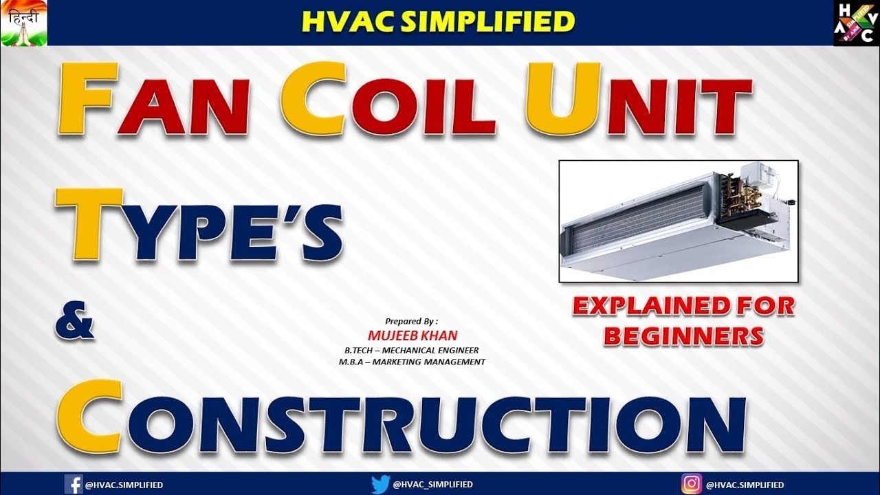 HVAC Training - Fan Coil Unit (FCU) Types & Construction Explained Of  Beginner's
