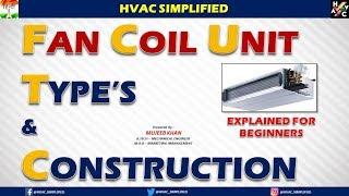 HVAC Training - Fan Coil Unit (FCU) Types & Construction Explained Of Beginner's