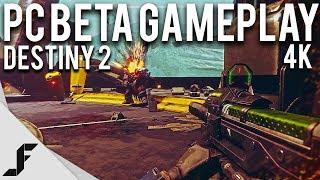 DESTINY 2 PC BETA 4K 60FPS - Gameplay + Impressions