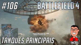 #106 - Battlefield 4 - Tanques Principais