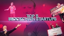 TOP 5 Blockchain Startups.