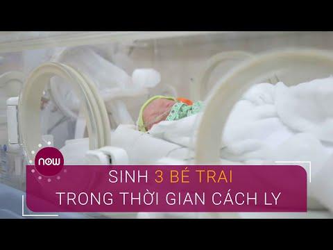 Sản phụ sinh 3 bé trai trong thời gian cách ly | VTC Now